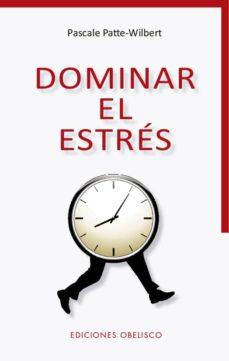 Descargar epub ipad books DOMINAR EL ESTRÉS de PASCALE PATTE-WILBERT 9788491115168 in Spanish ePub RTF