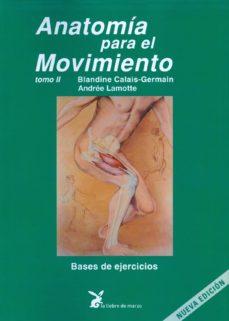 anatomia para el movimiento (tomo ii)-bandine calais germain-9788492470068