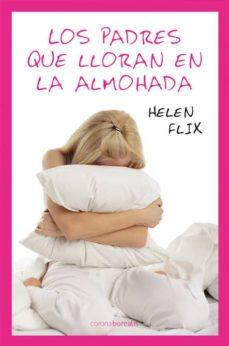 los padres que lloran en la almohada-helen flix-9788492635368
