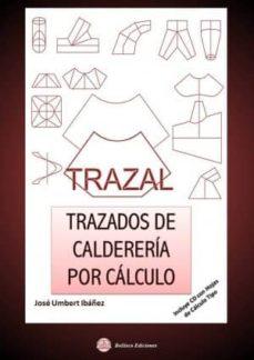 trazal. trazados de caldereria por calculo: inluye cd con hojas d e calculo tipo-jose umbert ibañez-9788492970568