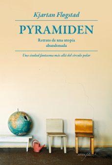 pyramiden: retrato de una utopia abandonada-kjartan flogstad-9788493769468