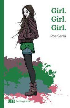 Ebook descargar gratis GIRL. GIRL. GIRL. 9788494826368 in Spanish  de ROS SERRA
