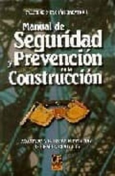 Descargar libro de ensayos gratis en pdf MANUAL DE SEGURIDAD Y PREVENCION EN LA CONSTRUCCION de FAUSTINO MERCHAN GABALDON iBook MOBI