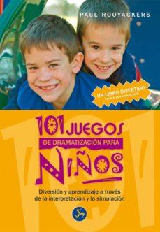 101 juegos de dramatizacion para niños: diversion y aprendizaje a traves de la interpretacion y la simulacion-p. rooyackers-9788495973368