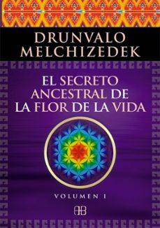 Descargar EL SECRETO ANCESTRAL DE LA FLOR DE LA VIDA. VOLUMEN I gratis pdf - leer online