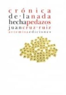 Ebooke gratis para descargar CRONICA DE LA NADA HECHA PEDAZOS en español