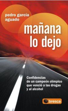 Bressoamisuradi.it Mañana Lo Dejo: Confidencias De Un Campeon Olimpico Que Vencio A Las Drogas Y Al Alcohol Image