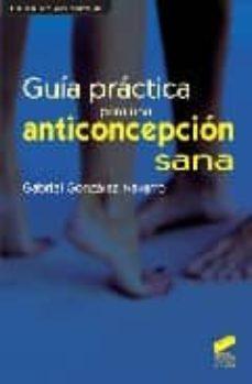 Descargas de libros de texto en pdf gratis GUIA PRACTICA PARA UNA ANTICONCEPCION SANA