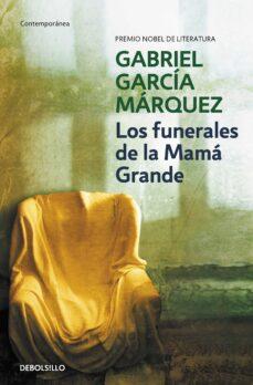 Leer libros completos gratis en línea sin descargar LOS FUNERALES DE LA MAMA GRANDE (Spanish Edition) PDB RTF 9788497592468