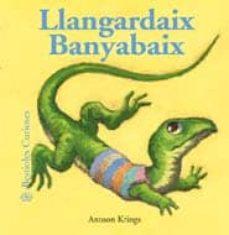 bestioles curioses. llangardaix banyabaix-antoon krings-9788498014068