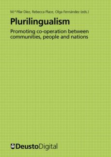 plurilingualism: promoting co-operation between communities, people and nations (ebook)-rebecca place (ed.), olga fernández (ed.) m.ª pilar díez (ed.)-9788498303568