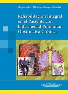 Libros de texto gratuitos en línea para descargar REHABILITACIÓN INTEGRAL EN EL PACIENTE CON ENFERMEDAD PULMONAR OB STRUCTIVA CRONICA (Spanish Edition)