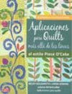 Descarga gratuita de los libros más vendidos. APLICACIONES PARA QUILTS MAS ALLA DE LAS LINEAS: AL ESTILO PIECE O CAKE (8 PROYECTOS CON SUS PATRONES) (Spanish Edition) de BECHY GOLDSMITH, LINDA JENKIS 9788498741568