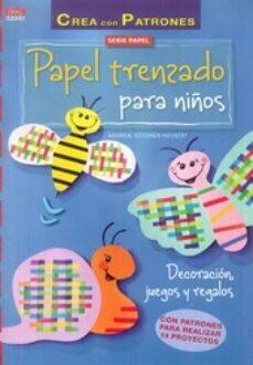 Descargar libro electrónico para móvil gratis PAPEL TRENZADO PARA NIÑOS PAPEL Nº 51 9788498744668 de  (Literatura española)