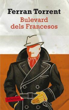 Descargar audiolibros gratis BULEVARD DELS FRANCESOS de FERRAN TORRENT 9788499303468 en español ePub iBook RTF