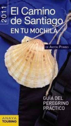 Iguanabus.es El Camino De Santiago En Tu Mochila 2011: Guia Del Peregrino Prac Tico (Guias Singulares) Image