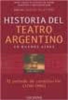 Inmaswan.es Historia Del Teatro Argentino En Buenos Aires: El Periodo De Cons Titucion: 1700-1884 (Vol. I) Image