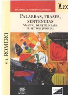 Palabras Frases Sentencias Manual De Estilo Para El Sector Jud Vj Romero Comprar Libro 9789563925968