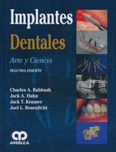 Descargar pdf libros completos IMPLANTES DENTALES: ARTE Y CIENCIA (2ª ED.) 9789587550368