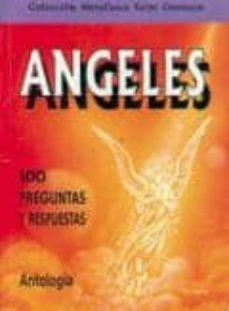 Inmaswan.es Angeles: 100 Preguntas Y Respuestas. Antologia (5ª Ed.) Image