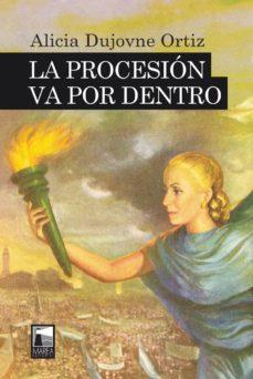 Descargas de libros electrónicos gratis para ipad mini LA PROCESIÓN VA POR DENTRO de ALICIA DUJOVNE ORTIZ RTF en español 9789873783968