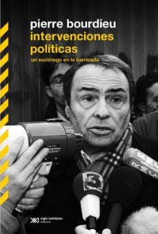 intervenciones políticas: un sociólogo en la barricada (ebook)-pierre bourdieu-9789876295468