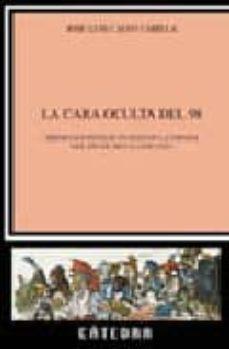Debatecd.mx La Cara Oculta Del 98: Misticos E Intelectuales En La España Del Fin De Siglo (1895-1902) Image