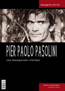 Garumclubgourmet.es Shangrila 23-24 Pier Paolo Pasolini Una Desesperada Vitalidad Image