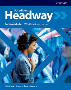 Descarga de libros electrónicos de Android HEADWAY INTERMEDIATE WORKBOOK WITHOUT KEY (5TH EDITION) (Spanish Edition) FB2 9780194539678