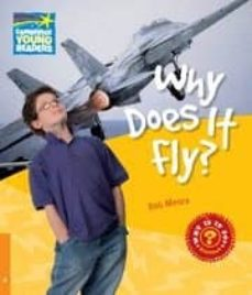 why does it fly? (why? series-non fiction readers - nivel 6)-rob moore-9780521137478