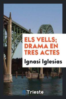 Viamistica.es Els Vells; Drama En Tres Actes Image