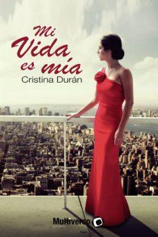 El mejor foro para descargar libros. MI VIDA ES MIA 9781072644378 en español de CRISTINA DURÁN