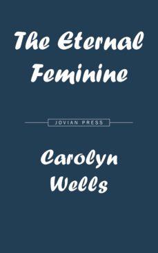 the eternal feminine (ebook)-9781537817378
