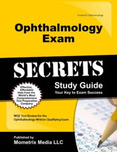 Libros para descargar ebook gratis OPHTHALMOLOGY EXAM SECRETS: WQE TEST REVIEW FOR THE OPHTHALMOLOGY WRITTEN QUALIFYING EXAM de