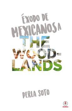 éxodo de mexicanos a the woodlands (ebook)-perla soto-9781944278878