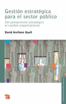 gestión estratégica para el sector público (ebook)-david arellano gault-9786071612878
