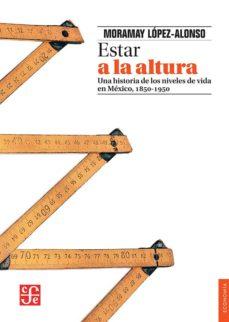 Geekmag.es Estar A La Altura: Una Historia De Los Niveles De Vida En Mexico, 1850 - 1950 Image