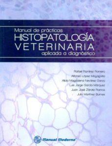 Costosdelaimpunidad.mx Manual De Practicas Histopatologia Veterinaria Aplicada A Diagnos Tico. Image