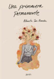 Descargar libros gratis en iPod UNA PRIMAVERA PERMANENTE de ALBANTA SAN ROMAN 9788408201878