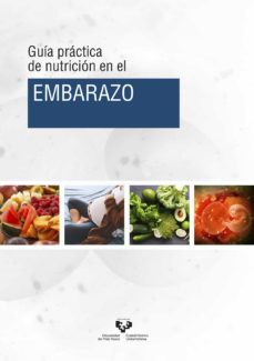 Descargas de libros electrónicos gratis. GUIA PRACTICA DE NUTRICION EN EL EMBARAZO de IÑAKI LÉNIZ RODRÍGUEZ, ASIER KAJARABILLE GARCÍA, NAROA FERNÁNDEZ QUINTELA, ALFREDO PORTILLO BAQUEDANO, MARÍA PUY MILTON LASKIBAR