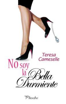Libros pdf descarga gratuita de archivos. (PE) NO SOY LA BELLA DURMIENTE  de TERESA CAMESELLE