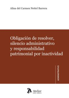Descargar OBLIGACION DE RESOLVER, SILENCIO ADMINISTRATIVO Y RESPONSABILIDAD PATRIMONIAL POR INADTIVIDAD gratis pdf - leer online