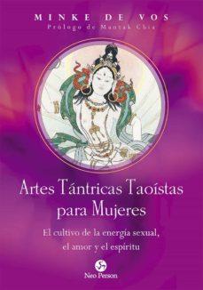 Descargas gratuitas de libros electrónicos en línea gratis ARTES TÁNTRICAS TAOÍSTAS PARA MUJERES de MINKE DE VOS 9788415887478  in Spanish
