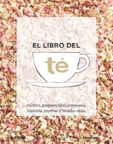 el libro del te: cultivo, preparacion, consumo, historia, recetas y mucho mas-nick kilby-louise chadle-9788416138678