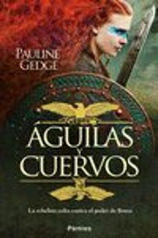 aguilas y cuervos: la rebelion celta contra el poder de roma-pauline gedge-9788416331178