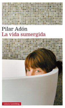 Compartir ebook descarga gratuita LA VIDA SUMERGIDA 9788417088378 de PILAR ADON