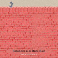 ratoncita y el muro rojo-britta teckentrup-9788417123178