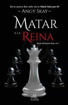 Descarga gratuita de libros ipod MATAR A LA REINA (SERIE DIAMANTE ROJO 1)  (Spanish Edition)