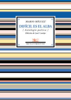 Vinisenzatrucco.it Dificil Es El Alba (Antologia Poetica) Image