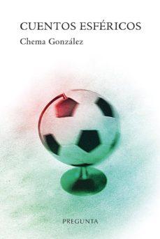 Descargar libros para kindle gratis CUENTOS ESFÉRICOS de CHEMA GONZALEZ